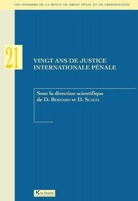Diane Bernard et Damien Scalia - Les dossiers de la revue de droit pénal et de criminologie N° 20 : Vingt ans de justice internationale pénale.