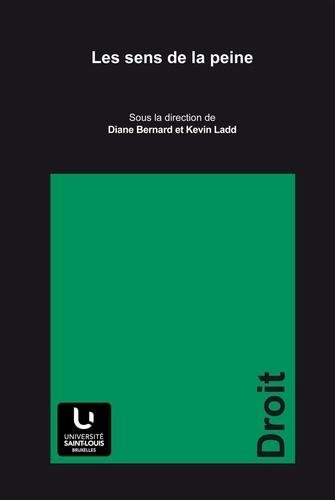 Diane Bernard et Kevin Ladd - Les sens de la peine.