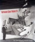 Diane Bilbey - Britain Can Make It - The 1946 Exhibition of Modern Design.