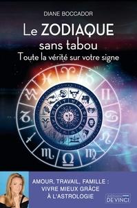 Diane Boccador - Le zodiaque sans tabou - Toute la vérité sur votre signe.