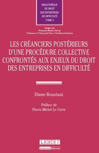 Diane Boustani - Les créanciers postérieurs d'une procédure collective confrontés aux enjeux du droit des entreprises en difficulté.