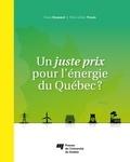 Diane Brassard et Marc-Urbain Proulx - Un juste prix pour l'énergie du Québec ?.