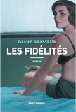 Diane Brasseur - Les fidélités.