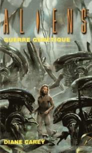 Diane Carey - Aliens Tome 2 : Guerre génétique.