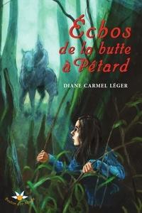 Diane Carmel Léger - Échos de la butte à Pétard.