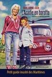 Diane Carmel Léger et Raynald Basque - L'Acadie en baratte - Petit guide inusité des Maritimes.