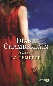 Diane Chamberlain - Avant la tempête.