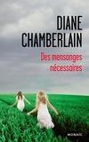 Diane Chamberlain - Des mensonges nécessaires.