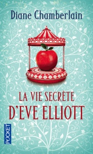Diane Chamberlain - La vie secrète d'Eve Elliott.