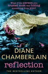Diane Chamberlain - Reflection: A gripping page-turner you won't want to miss.