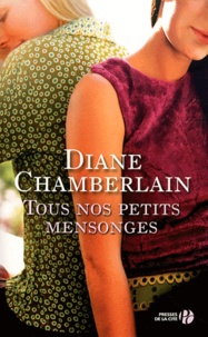 Diane Chamberlain - Tous nos petits mensonges.