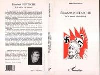 Diane Chauvelot - Elisabeth Nietzsche - De la sottise à la trahison.