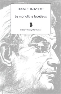 Diane Chauvelot - Le monolithe facétieux - Lettre sur Lacan à l'usage des générations futures.