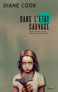 Diane Cook - Dans l'état sauvage.