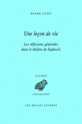 Diane Cuny - Une leçon de vie - Les réflexions générales dans le théâtre de Sophocle.