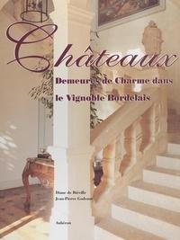 Diane de Biéville et Jean-Pierre Godeaut - Châteaux, demeures de charme dans le vignoble bordelais.