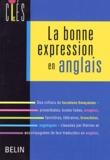 Diane de Blaye et Pierre Efratas - La bonne expression en anglais.