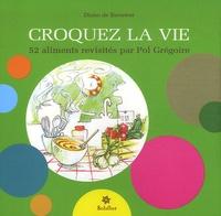 Diane de Brouwer - Croquez la Vie - 52 Aliments revisités par Pol Grégoire.