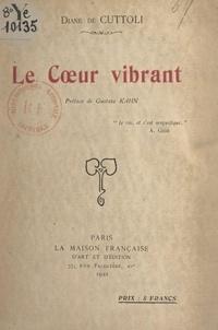 Diane de Cuttoli et Gustave Kahn - Le cœur vibrant.