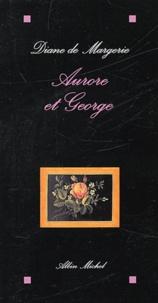 Diane de Margerie - Aurore et George.