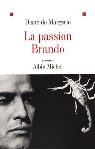 Diane de Margerie - La Passion Brando.