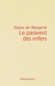 Diane de Margerie - Le Paravent des enfers.