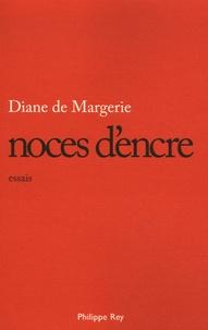 Diane de Margerie - Noces d'encre.