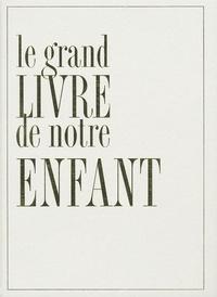 Deedr.fr Le Grand Livre de notre Enfant Image