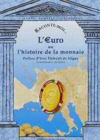 Raconte-moi... L'€uro- Ou l'histoire de la monnaie - Diane Desazars | Showmesound.org