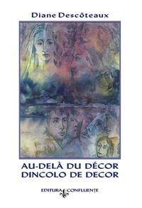 Diane Descôteaux - Au-delà du décor/Dincolo de decor - Recueil de poèmes.