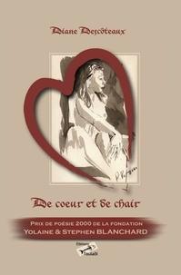 Diane Descôteaux - De cœur et de chair - Poèmes d'amour.