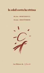 Diane Descôteaux et Mike Montreuil - Le soleil contre les vitrines - Recueil de tankas.