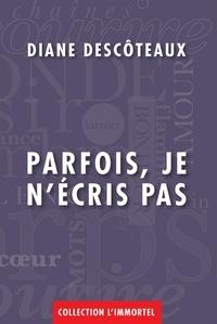 Diane Descôteaux - Parfois, je n'écris pas - Recueil de haïkus.