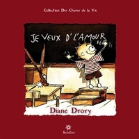 Diane Drory - Je veux d'l'amour - Regard d'une psychanalyste sur la fonction maternelle.