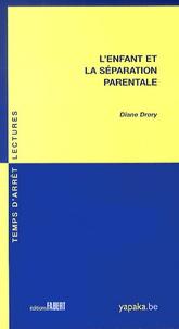 Diane Drory - L'enfant et la séparation parentale.