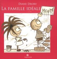 Diane Drory - La famille idéale ment.