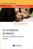 Diane Drory et Colette Frère - Le complexe de Moïse - Paroles d'adoptés devenus adultes.