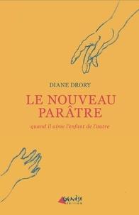 Diane Drory - Le nouveau parâtre - Celui qui aime l'enfant de l'autre.