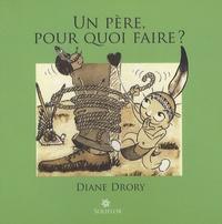 Diane Drory - Un père, pour quoi faire ?.