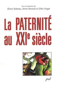 Diane Dubeau et Annie Devault - La paternité au XXIe siècle.