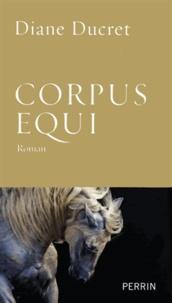 Diane Ducret - Corpus Equi.