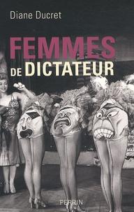 Femmes de dictateur - Diane Ducret pdf epub