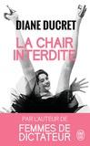 Diane Ducret - La chair interdite.