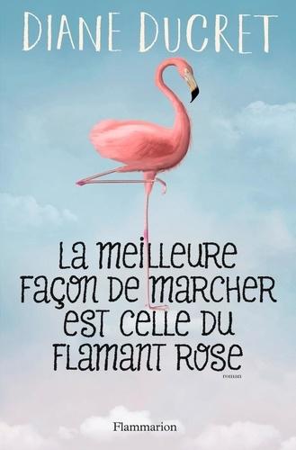 La meilleure façon de marcher est celle du flamant rose