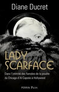 Diane Ducret - Lady Scarface.