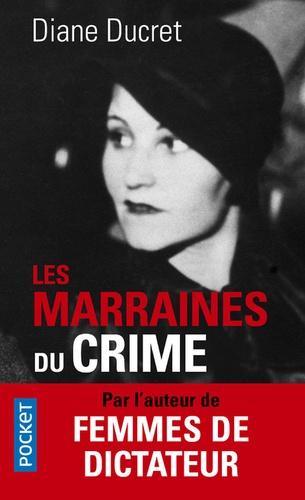Diane Ducret - Les marraines du crime.