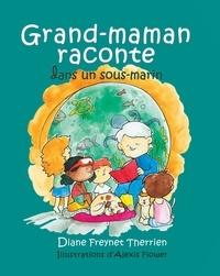 Diane Freynet-Therrien et Alexis Flower - Grand-maman Raconte autour du feu de camp (vol 3) - Album jeunesse.