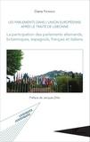 Diane Fromage - Les parlements dans l'Union européenne après le Traité de Lisbonne - La participation des parlements allemands, britanniques, espagnols, français et italiens.