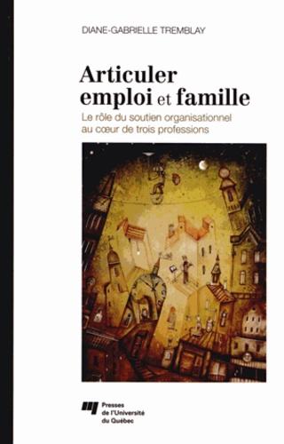 Articuler emploi et famille. Le rôle du soutien organisationnel au coeur de trois professions