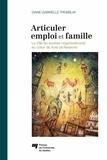 Diane-Gabrielle Tremblay - Articuler emploi et famille - Le rôle du soutien organisationnel au coeur de trois professions.